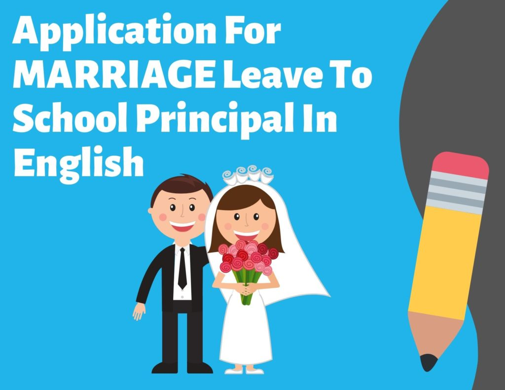 Application For Marriage Leave To School Principal In English