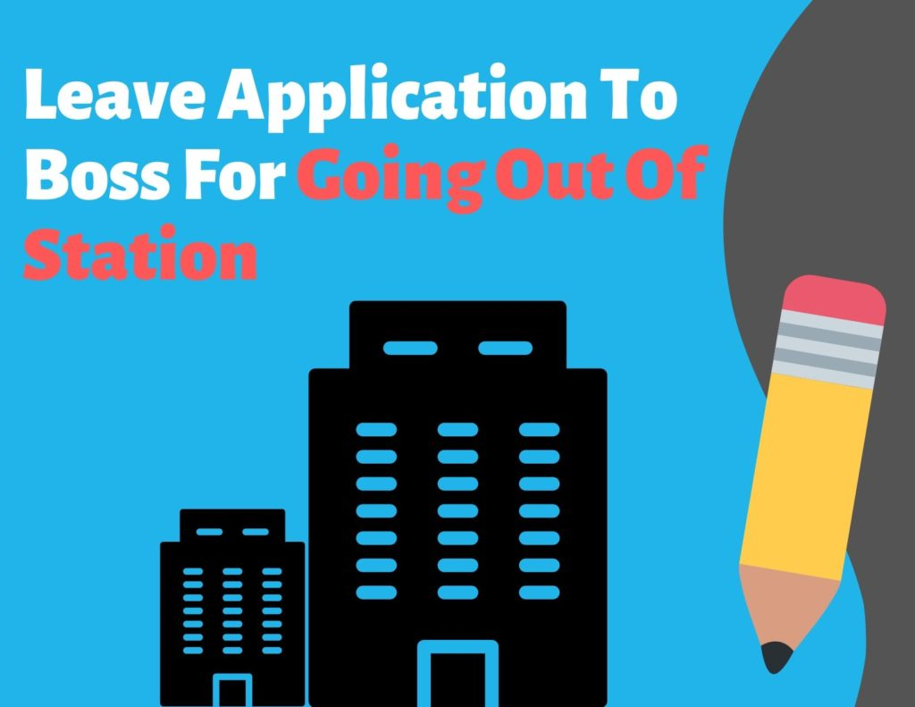 Leave Application To Boss For Going Out Of Station