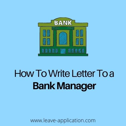 How To Write Letter To a Bank Manager